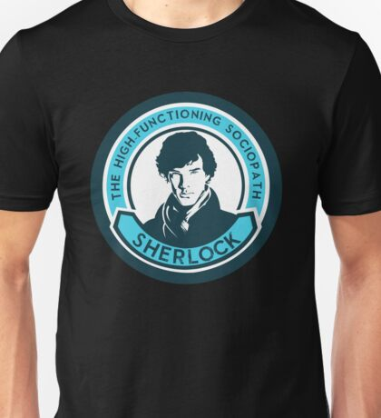 Sherlock Holmes. The high-functioning sociopath. Unisex T-Shirt