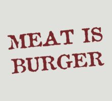 Meat is Burger by TheShirtYurt