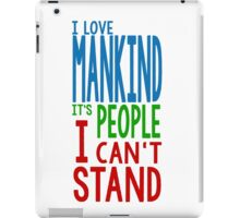 """""""I LOVE MANKIND, IT'S PEOPLE I CAN'T STAND"""" Quote Design  iPad Case/Skin"""