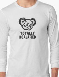 Totally Koalafied Koala Long Sleeve T-Shirt