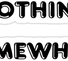 cant you do nothing somewhere else? Sticker