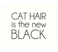 Cat Hair is the New Black Art Print