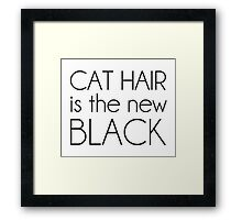 Cat Hair is the New Black Framed Print