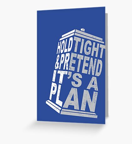 Hold Tight and Pretend it's a Plan Greeting Card