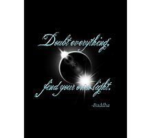 Buddha Quote - Find Your Own Light Photographic Print