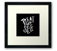 Treat Yo Self II Framed Print