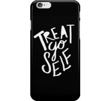 Treat Yo Self II iPhone Case/Skin