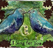 I Sing For You by RobynLee