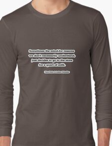 Sometimes the mind,for reasons we don't necessarily understand, Diane Frolov & Andrew Schneider Long Sleeve T-Shirt