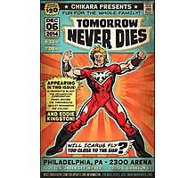 CHIKARA's Tomorrow Never Dies - Official Wrestling Poster Photographic Print