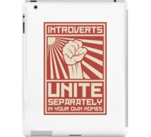 Introverts Unite Separately In Your Own Homes iPad Case/Skin