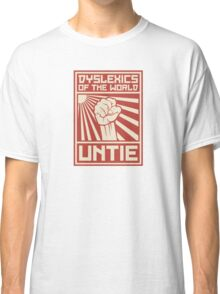 Dyslexics of the World UNTIE Classic T-Shirt