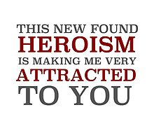 This New Found Heroism Is Making Me Very Attracted To You by Zanthie