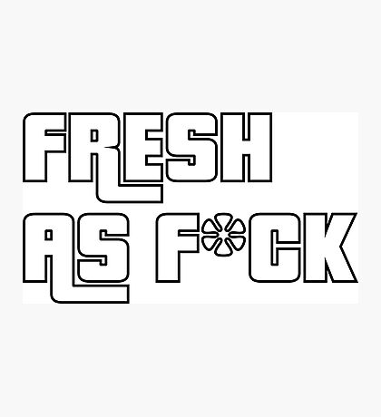 Fresh As F*ck GTA Style Photographic Print