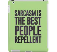 Sarcasm is the best people repellent - join the sarcasm warriors!  iPad Case/Skin