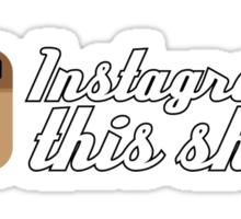 Instagram This Sh*t JDM Sticker