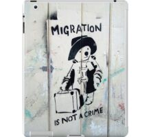 Migration Is Not A Crime iPad Case/Skin