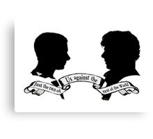 """""""Just the Two of Us Against the Rest of the World"""" Sherlock Design Canvas Print"""