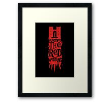 I Survived the Red Wedding Framed Print