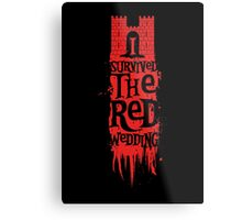 I Survived the Red Wedding Metal Print