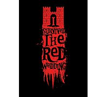 I Survived the Red Wedding Photographic Print