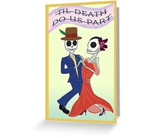 'Til Death Do Us Part? Screw That! Greeting Card