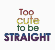 Too cute to be straight - LGBT Kids Clothes