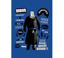 Hodor Famous Quotes Photographic Print