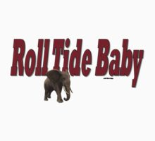 Roll Tide Baby by bamagirl38