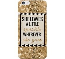 She Leaves a Little Sparkle Wherever She Goes iPhone Case/Skin