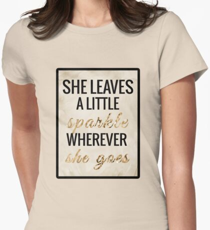She Leaves a Little Sparkle Wherever She Goes Womens Fitted T-Shirt