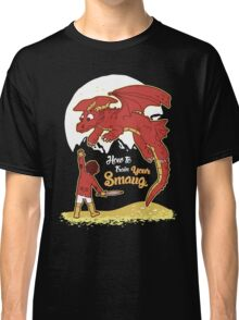 How to Train your Smaug Classic T-Shirt