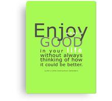 Enjoy! Canvas Print