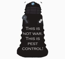 Dalek Sec: This is not war. This is pest control. T-Shirt