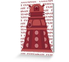 Exterminate Red Greeting Card