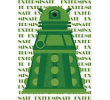 Exterminate Green Photographic Print