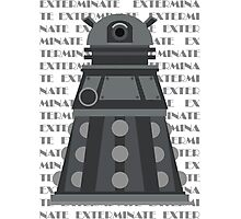 Exterminate Black Photographic Print