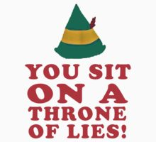 YOU SIT ON A THRONE OF LIES by giftshop