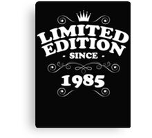 Limited edition since 1985 Canvas Print