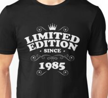 Limited edition since 1985 Unisex T-Shirt