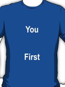 You First T-Shirt