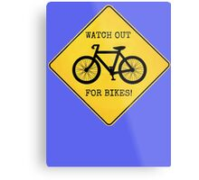 Watch Out For Bikes!! - Sticker Metal Print