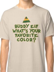 Buddy Elf What's Your Favorite Color? | Buddy The Elf Christmas Quote Classic T-Shirt