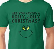 A holly, jolly Christmas? Unisex T-Shirt