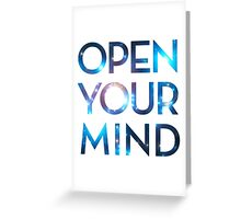 OPEN YOUR MIND, Galaxy, Space, Universe, Star Greeting Card