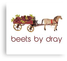 Beets by Horse Drawn Dray Canvas Print