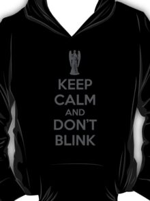 Keep calm and don't blink V 2.0 T-Shirt
