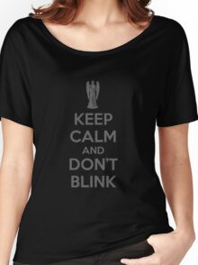 Keep calm and don't blink V 2.0 Women's Relaxed Fit T-Shirt