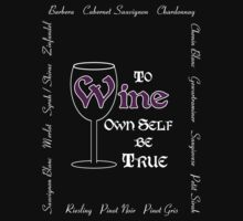 To Wine Own Self Be True T-Shirt