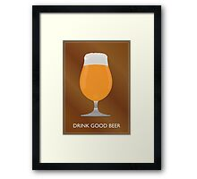Drink Good Beer Framed Print